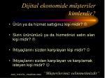 dijital ekonomide m teriler kimlerdir