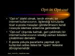 opt in opt out