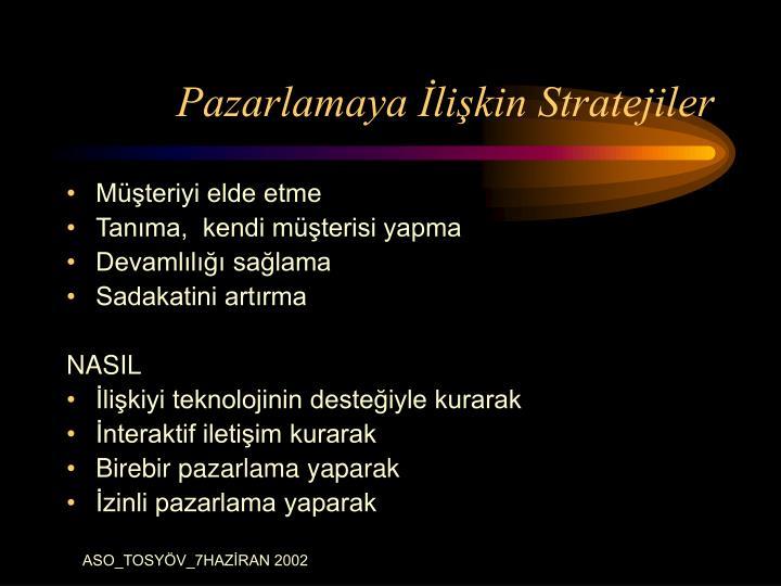 Pazarlamaya İlişkin Stratejiler