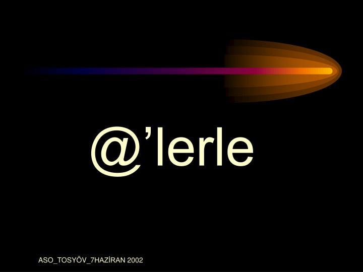 @'lerle