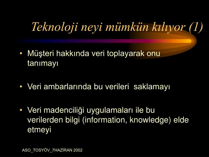 Teknoloji neyi mümkün kılıyor (1)