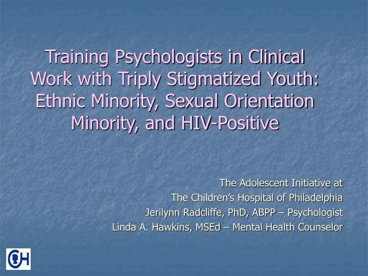 Training Psychologists in Clinical Work with Triply Stigmatized Youth: Ethnic Minority, Sexual Orientation Minority, and HIV-Positive