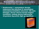 kualitas informasi contd