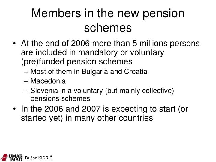 Members in the new pension schemes
