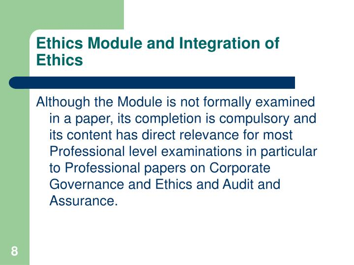 Ethics Module and Integration of Ethics