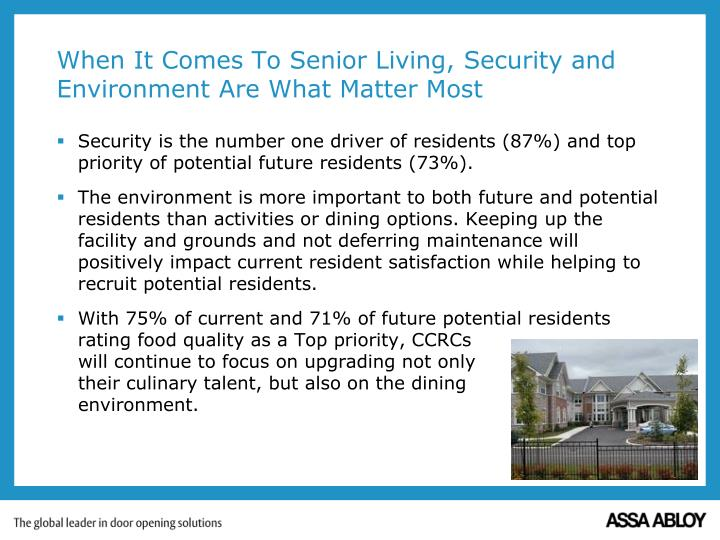Security is the number one driver of residents (87%) and top priority of potential future residents (73%).