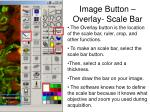 image button overlay scale bar