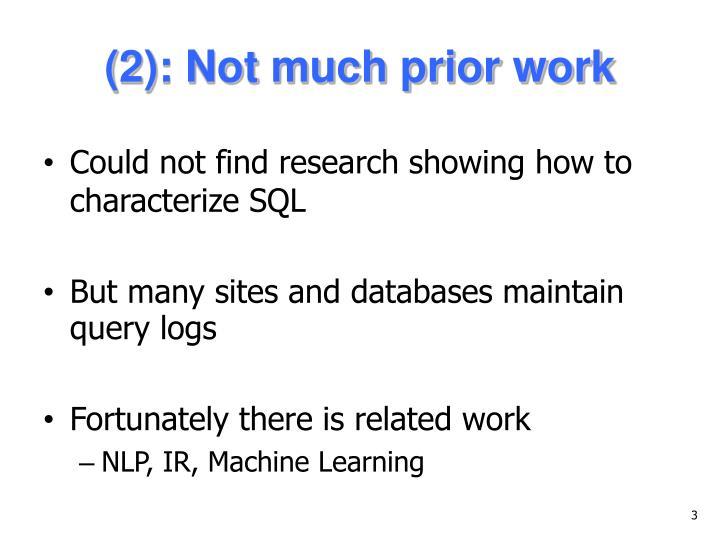 (2): Not much prior work