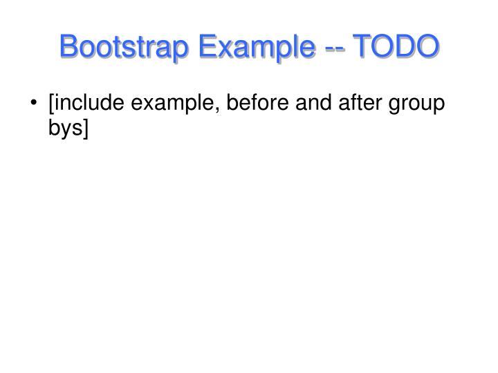 Bootstrap Example -- TODO