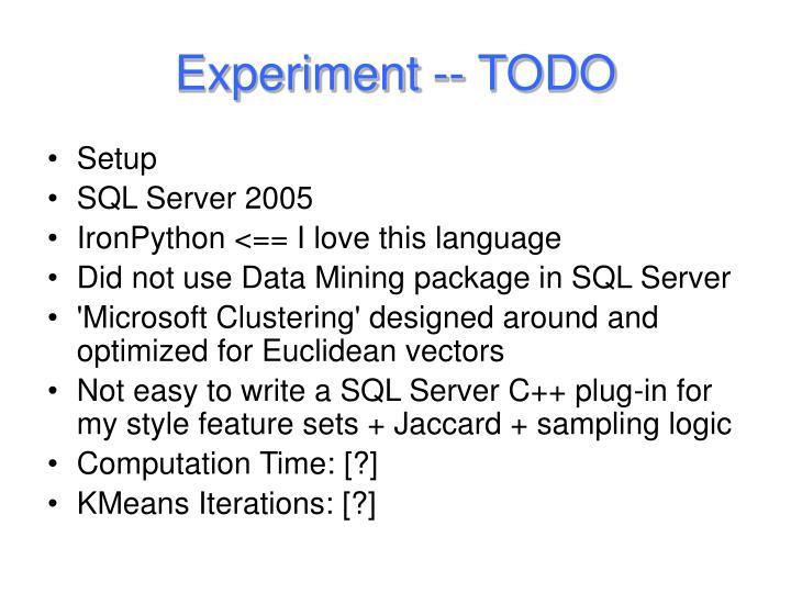 Experiment -- TODO