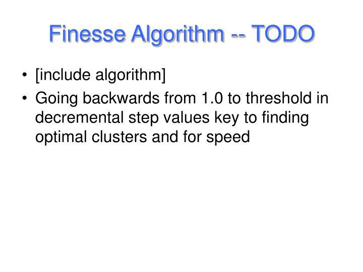 Finesse Algorithm -- TODO