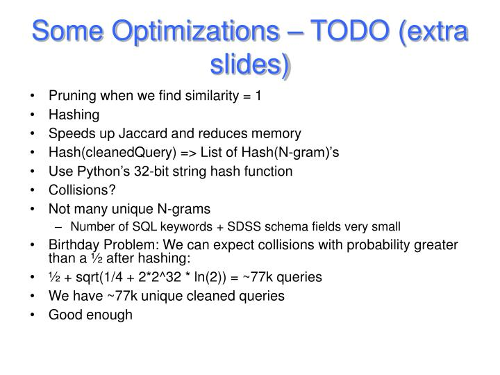 Some Optimizations – TODO (extra slides)