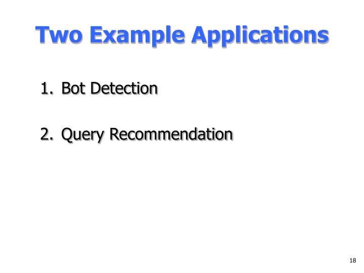 Two Example Applications