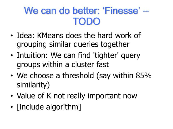 We can do better: 'Finesse' -- TODO