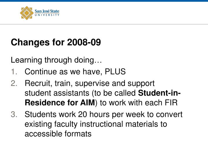 Changes for 2008-09