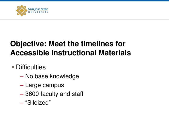 Objective: Meet the timelines for Accessible Instructional Materials