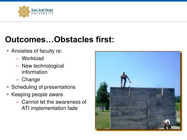 Outcomes…Obstacles first: