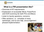 what is a fir presentation like