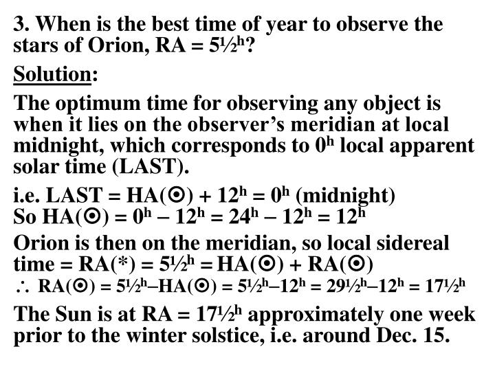 3. When is the best time of year to observe the stars of Orion, RA = 5½