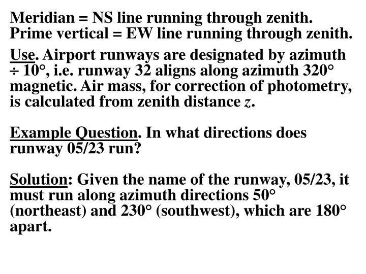 Meridian = NS line running through zenith.