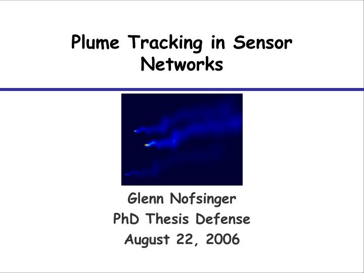 Plume Tracking in Sensor Networks