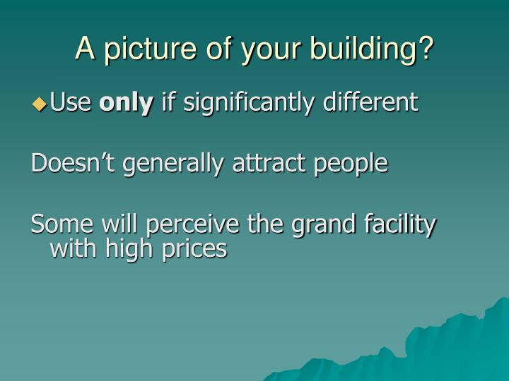 A picture of your building?