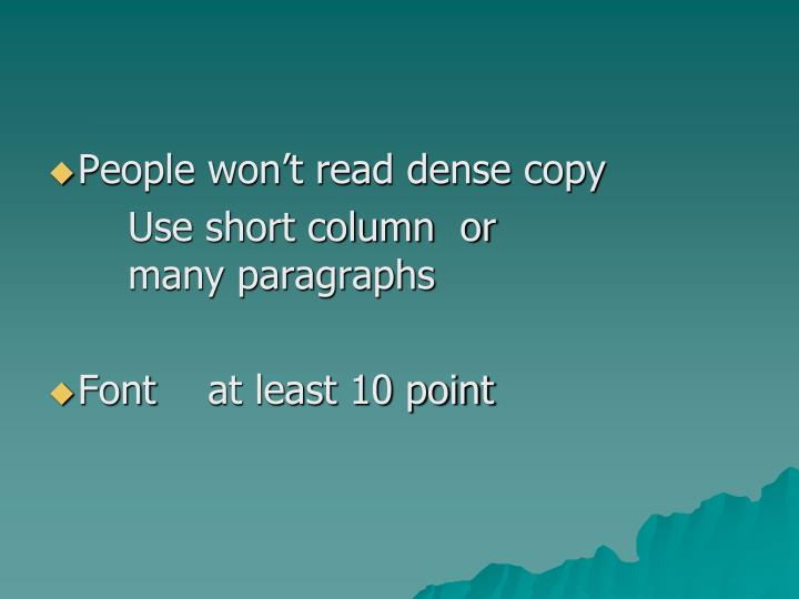 People won't read dense copy