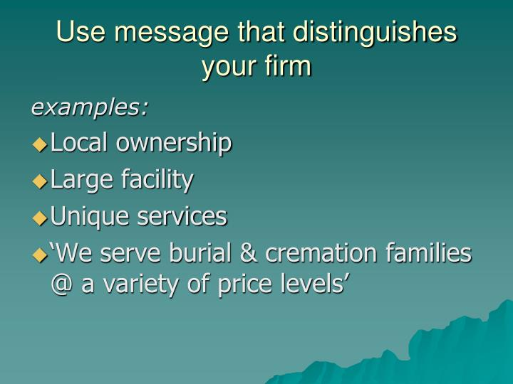 Use message that distinguishes your firm