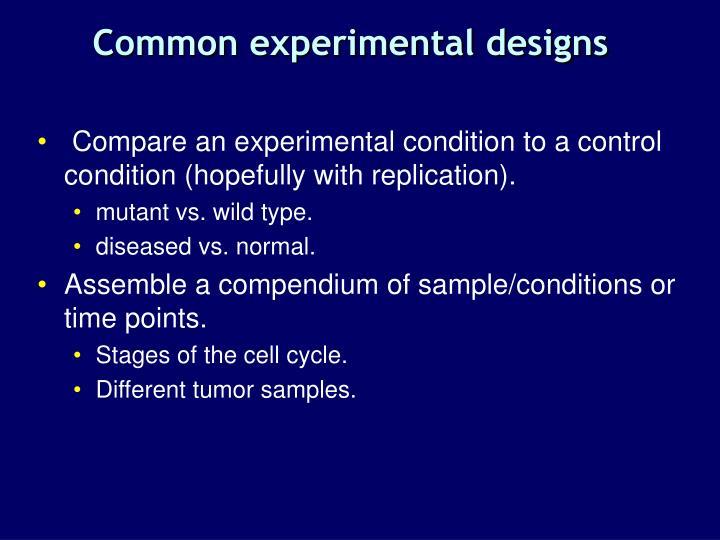 Common experimental designs
