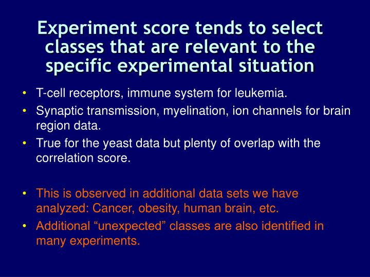 Experiment score tends to select classes that are relevant to the specific experimental situation