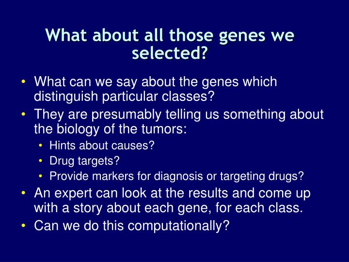 What about all those genes we selected?