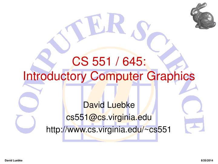 CS 551 / 645: