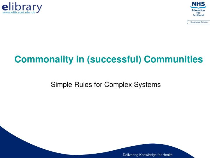 Commonality in (successful) Communities