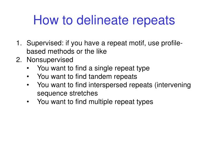 How to delineate repeats