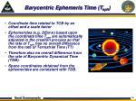 barycentric ephemeris time t eph