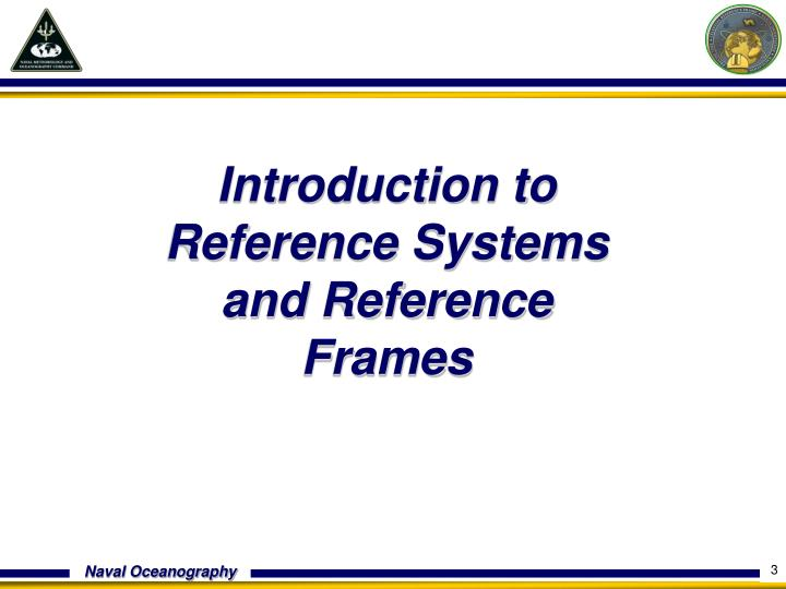Introduction to Reference Systems and Reference Frames