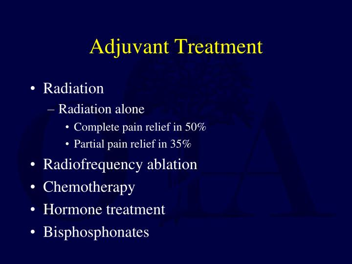 Adjuvant Treatment