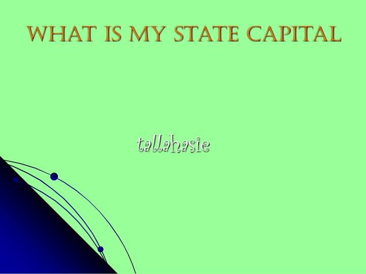 What is my state capital