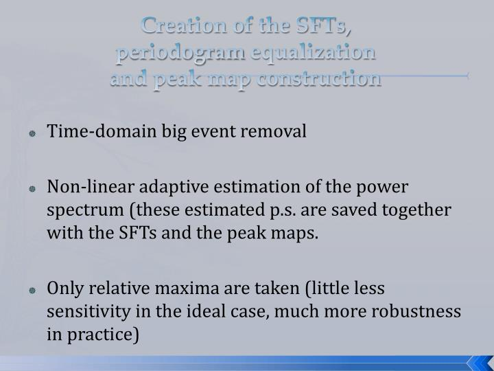 Creation of the SFTs,