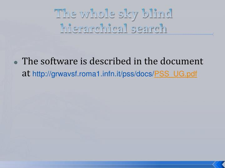 The whole sky blind hierarchical search