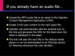 if you already have an audio file1