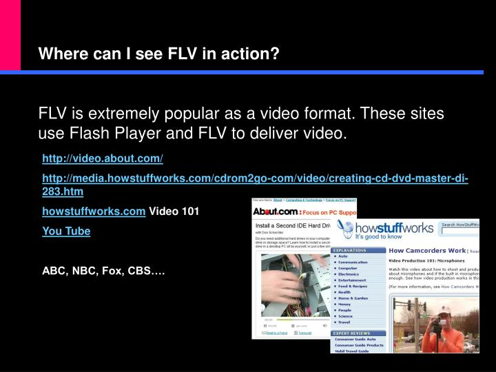 Where can I see FLV in action?