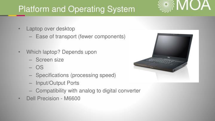 Platform and Operating System