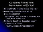 questions raised from presentation to ed staff