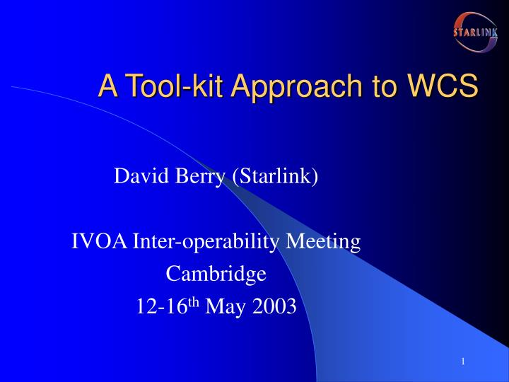 A Tool-kit Approach to WCS