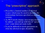 the prescriptive approach