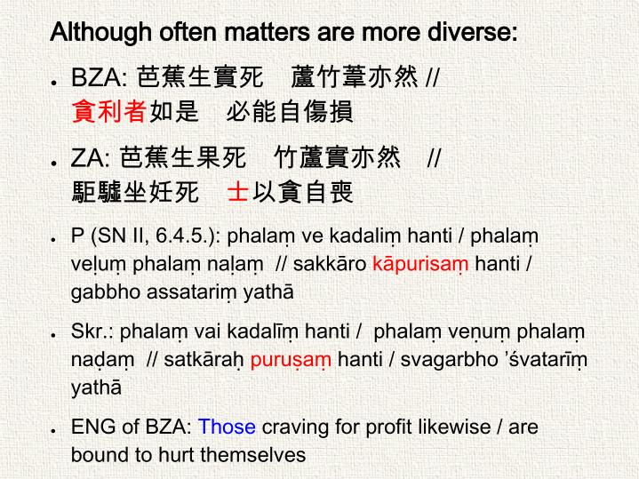Although often matters are more diverse: