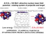 at e a 100 mev attractive nuclear mean field potential rotating system of projectile and target
