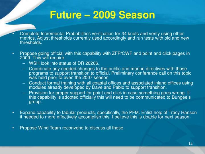 Future – 2009 Season