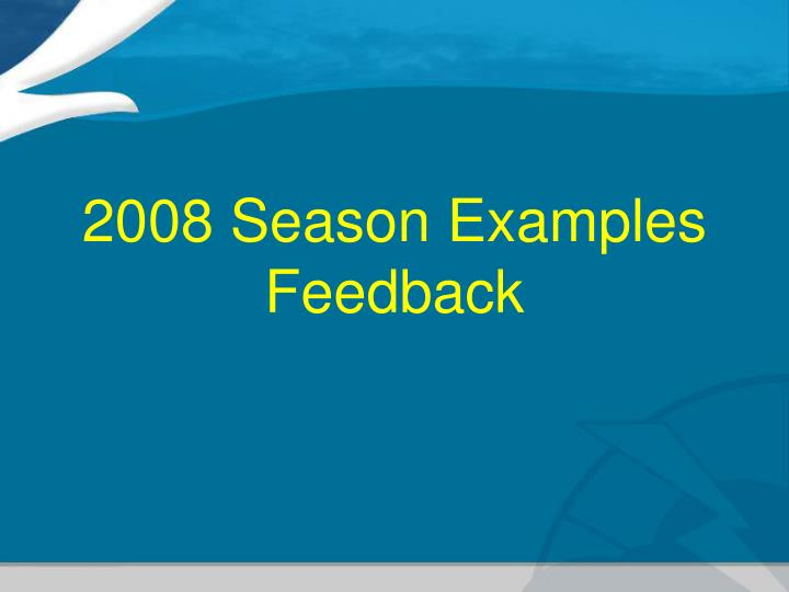 2008 Season Examples